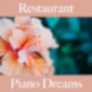 Restaurant: Piano Dreams - Les Meilleurs Sons Pour Se Détendre