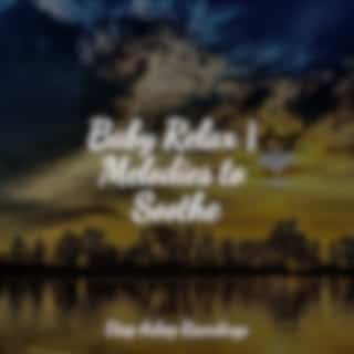 Baby Relax | Melodies to Soothe