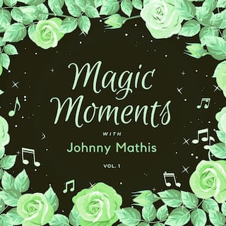 Magic Moments with Johnny Mathis, Vol. 1
