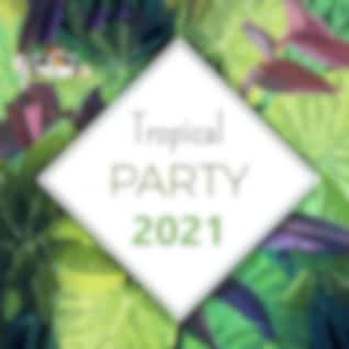 Tropical Party 2021