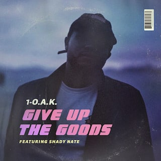 Give Up the Goods (feat. Shady Nate)
