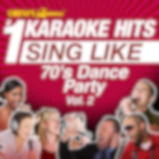 Drew's Famous #1 Karaoke Hits: Sing Like 70's Dance Party, Vol. 2