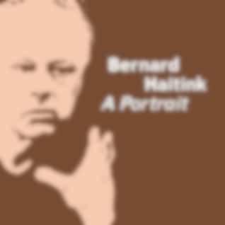 Bernard Haitink - A Portrait