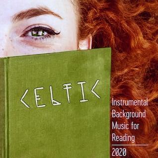 Celtic Instrumental Background Music for Reading 2020