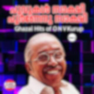 Poovukal Sakshi Poornendhu Sakshi, Ghazal Hits Of O. N. V. Kurup. Vol. 1