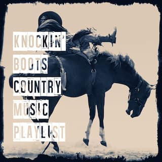 Knockin' Boots Country Music Playlist