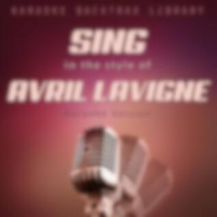 Sing in the Style of Avril Lavigne (Karaoke Version)