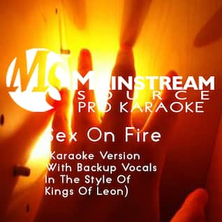 Sex On Fire (Karaoke Version With Backup Vocals in the Style of Kings of Leon)