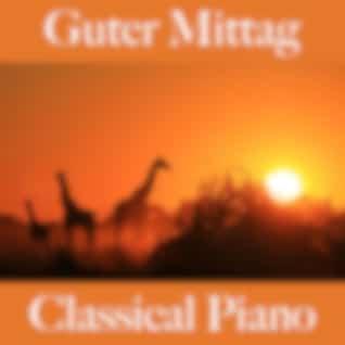 Guter Mittag: Classical Piano - Die Beste Musik Zum Entspannen