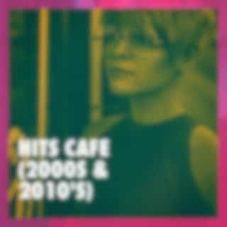 Hits Cafe (2000s & 2010's)