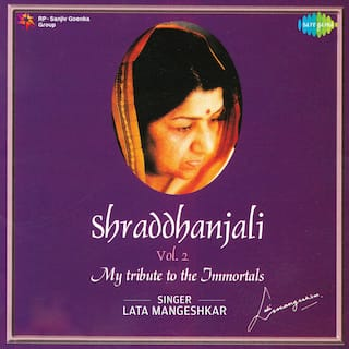 Shraddhanjali - My Tribute To The Immortals, Vol. 2