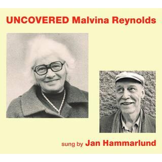 Uncovered: Malvina Reynolds Sung By Jan Hammarlund