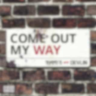 Come Out My Way