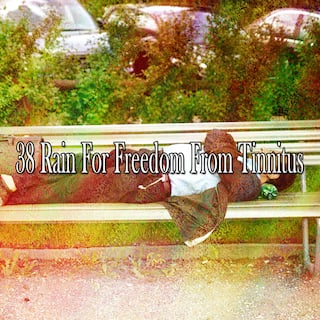 38 Rain for Freedom from Tinnitus