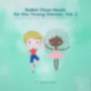 Ballet class music for the young dancer, Vol. 2 (Original piano music for children's ballet class)