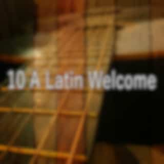 10 A Latin Welcome