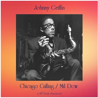 Chicago Calling / Mil Dew (feat. Wynton Kelly / Max Roach) [All Tracks Remastered]