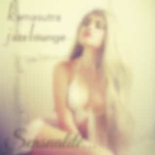 Sensualité kamasutra jazz lounge – Smooth jazz et chill out sensual seduction