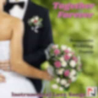 Together Forever Romantic Wedding Dance (Instrumental Love Songs)