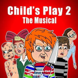 Child's Play 2: The Musical (feat. Whitney Di Stefano)