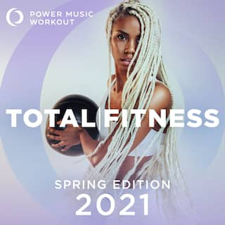 2021 Total Fitness - Spring Edition (Nonstop Workout Mix 132 BPM)