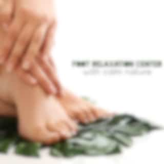 Foot Relaxation Center with Calm Nature Sounds: Healing Journey Oasis of Relaxation