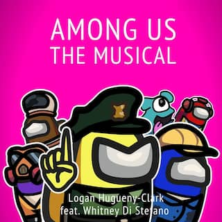Among Us the Musical (feat. Whitney Di Stefano)