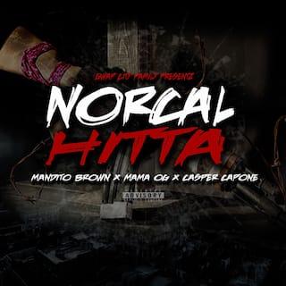 Norcal Hitta (feat. Mandito Brown & Mama Og)