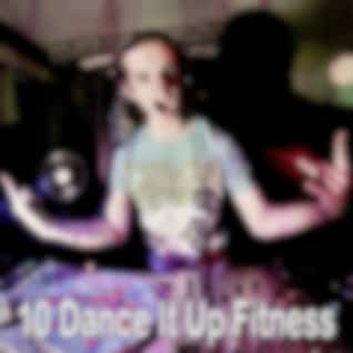 10 Dance It up Fitness