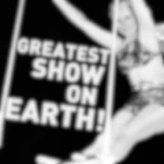 Greatest Show on Earth: 30 Circus Songs Including Entry of the Gladiators, Barnum and Bailey's Favorite, Those Magnificent Men in Their Flying Machines, And Ringling Brothers Grand Entry!