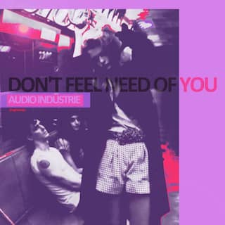 Don't Feel Need of You (Original Mix)