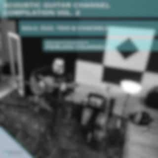 Acoustic Guitar Channel Compilation, Vol..2 (Solo, Duo, Trio & Ensemble)