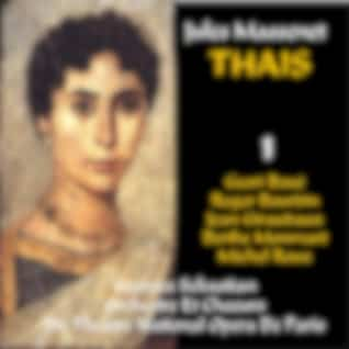 Massenet: Thaïs - Act I & II