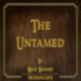 The Untamed (By Max Brand)