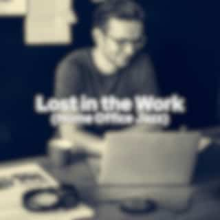 Lost in the Work (Home Office Jazz)