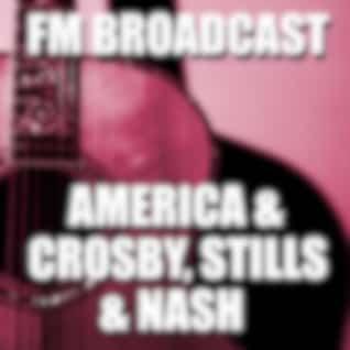 FM Broadcast America & Crosby, Stills & Nash