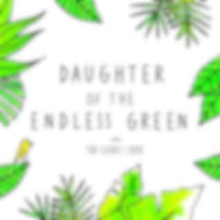 Daughter of the Endless Green