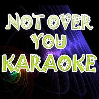 Not over you (In the style of Gavin Degraw) (Karaoke)