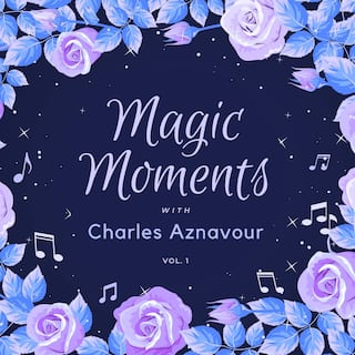 Magic Moments with Charles Aznavour, Vol. 1