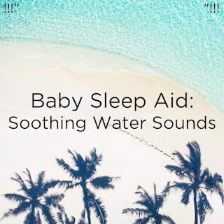 "!!!"" Baby Sleep Aid: Soothing Water Sounds ""!!!"