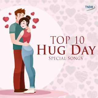 Top 10 Hug Day Special Songs
