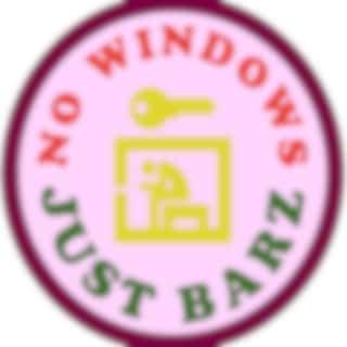 No Windows Just Barz