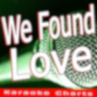 We Found Love (Originally Performed By Rihanna)