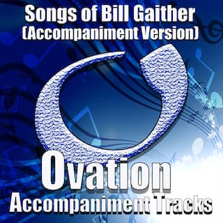 Songs of Bill Gaither (Accompaniment Versions)