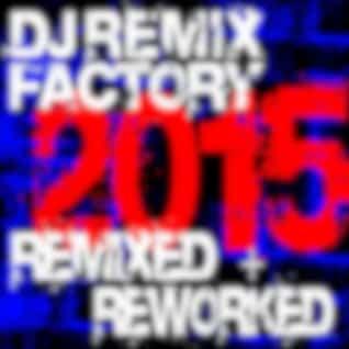 DJ Remix Factory 2015 – Remixed + Reworked