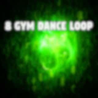 8 Gym Dance Loop