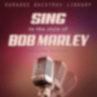 Sing in the Style of Bob Marley (Karaoke Version)