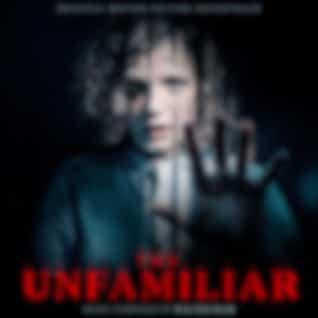 The Unfamiliar (Original Motion Picture Soundtrack)