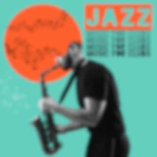 Jazz Music for Clubs – Fun and Party All Night