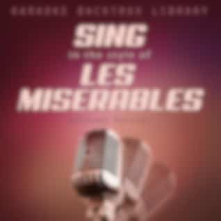Sing in the Style of Les Miserables (Karaoke Version)